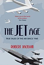 The Jet Age: True Tales of the Air Since 1945