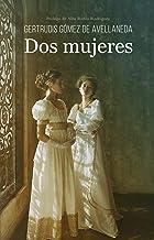 Dos mujeres (anotado) (Spanish Edition)