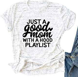 Just a Good Mom with A Hood Playlist Shirt Women Funny Cute Graphic Tees Letter Print T-Shirt Tops