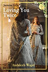 Loving you Twice: Jasmine Villa - Book 2 Kindle Edition