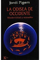 La odisea de occidente: Modernidad y ecosofi´a (Coleccio´n Ensayo) (Spanish Edition) Paperback