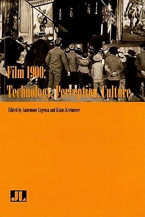 Film 1900: Technology, Perception, Culture (English Edition)