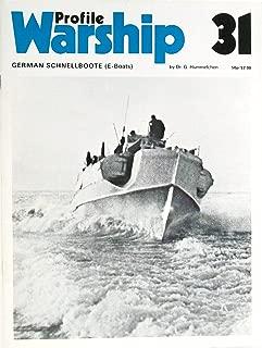 Warship Profile 31: German Schnellboote (E-Boats)