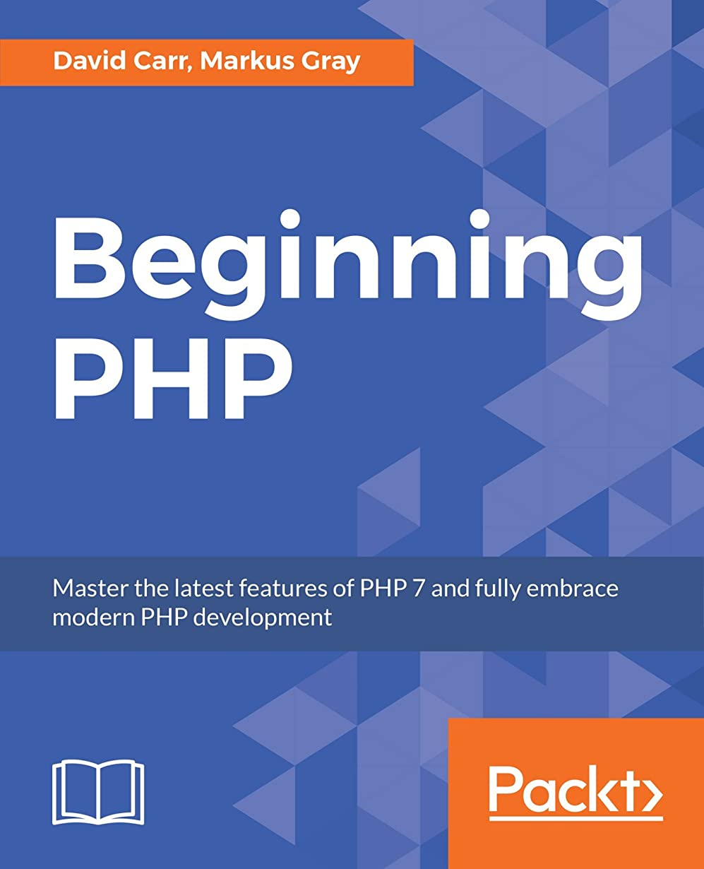 シリンダーフレキシブル変形するBeginning PHP: Master the latest features of PHP 7 and fully embrace modern PHP development (English Edition)