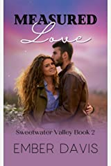 Measured Love (Sweetwater Valley Book 2) Kindle Edition