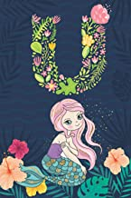 U: Initial Monogram Notebook Letter U for mermaid lovers, Work, School, Writing Pad, Journal or Diary, Monogrammed Gifts f...