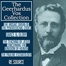 The Geerhardus Vos Collection