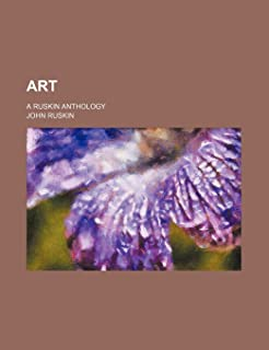 Art; A Ruskin Anthology