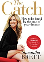 The Catch: How to be found by the man of your dreams