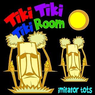 Tiki Tiki Tiki Room