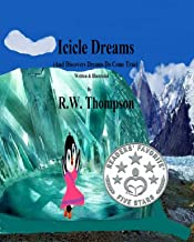 Icicle Dreams: (And Discovers Dreams Do Come True) (Icicle's Adventures Book 3)