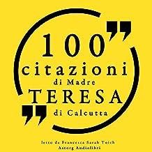 100 citazioni di Madre Teresa di Calcutta: Le 100 citazioni di ...