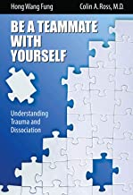 Be A Teammate With Yourself : Understanding Trauma and Dissociation