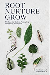 Root, Nurture, Grow: The Essential Guide to Propagating and Sharing Houseplants Kindle Edition