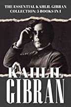 The Essential Kahlil Gibran Collection - 5 Books in 1: Includes The Prophet   The Madman   The Forerunner   The Broken Win...