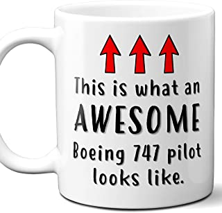 Airplane Pilot Gift Coffee Mug, Cup. Boeing 747 This is What An Awesome Pilot Looks Like. Ideal for Birthday, Christmas, Father's Day, Mother's Day.11 oz.