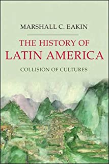 The History of Latin America: Collision of Cultures