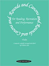 Rounds and Canons for Reading, Recreation and Performance: Violin Ensemble, or with Viola and/or Cello