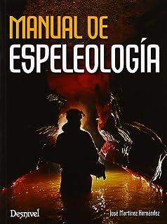 Manual De Espeleología (Manuales (desnivel))