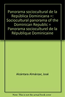 Panorama sociocultural de la República Dominicana =: Sociopolitical panorama of the Dominican Republic = Panorama socioculturel de la République dominicaine (Spanish Edition)