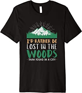 I'd Rather Be Lost In The Woods Than Found In A City