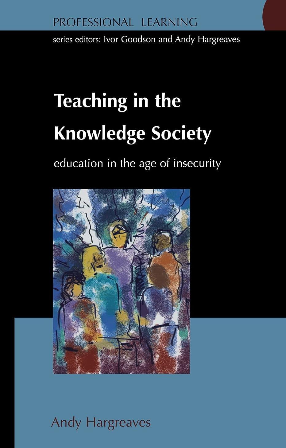スクラッチ代数分析的なTeaching in the Knowledge Society: Education in the Age of Insecurity (Professional Learning)