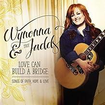 Love Can Build A Bridge: Songs Of Faith, Hope & Love