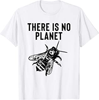 There Is No Planet B - Save The Bees T-Shirt