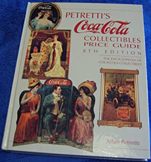 Petretti's Coca-Cola Collectibles Price Guide, 8th Edition