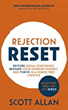 Rejection Reset: Restore Social Confidence, Reshape Your Inferior Mindset, and Thrive In a Shame-Free Lifestyle (2nd Editi...