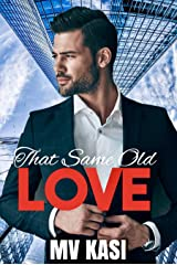 That Same Old Love: A Bossy Indian Billionaire Romance Kindle Edition