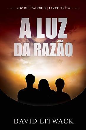 A Luz da Razão (Portuguese Edition)