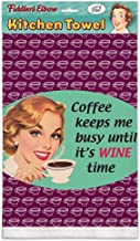 Fiddler's Elbow Coffee Keeps Me Busy Until It's Wine Time!100% Cotton Eco-Friendly Kitchen Dish Towel