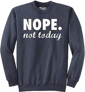Men's Nope Not Today Funny Adulting Shirt Sweatshirt