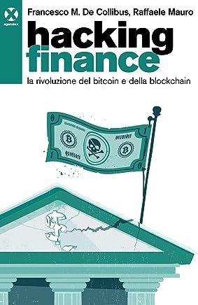 Hacking finance: La rivoluzione del bitcoin e della blockchain