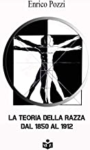 La teoria della razza dal 1850 al 1912 (Italian Edition)