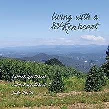 Living with a Broken Heart