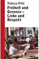 Freiheit und Grenzen, Liebe und Respekt: Was Kinder von uns brauchen: 860 Tapa blanda