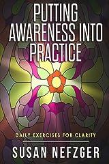 Putting Awareness Into Practice: Companion Guide to A Practical Guide to Awareness Paperback
