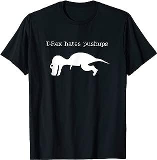 T-rex Hates Pushups Funny T-shirt Gym Shirts White Version