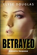 Betrayed: Romantic Suspense (English Edition)