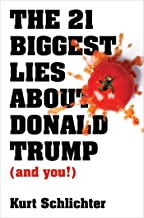 The 21 Biggest Lies about Donald Trump (and you!)