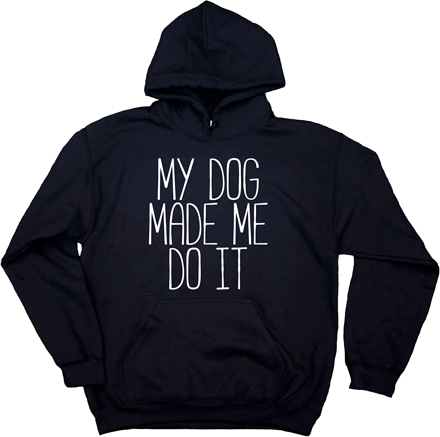 My Dog Made Me Do It Hoodie Sweatshirt Puppy Owner Pet Funny Financial sales Topics on TV sale Mom