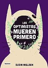 Los optimistas mueren primero (Spanish Edition)