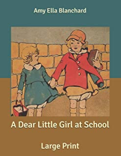 A Dear Little Girl at School: Large Print