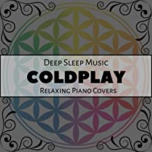 Deep Sleep Music - the Best of Coldplay: Relaxing Piano Covers