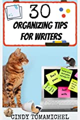 30 Organizing Tips For Writers (Writing Organization Book 2) Kindle Edition