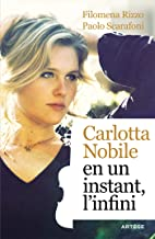 Carlotta Nobile : en un instant, l'infini (French Edition)