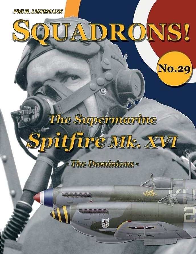 ブロック悪行トンThe Supermarine Spitfire Mk. XVI: The Dominions (SQUADRONS!)