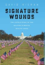 Signature Wounds: The Untold Story of the Military's Mental Health Crisis